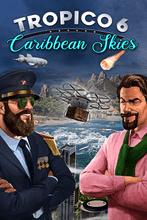 Image of Tropico 6 - Caribbean Skies PC Download